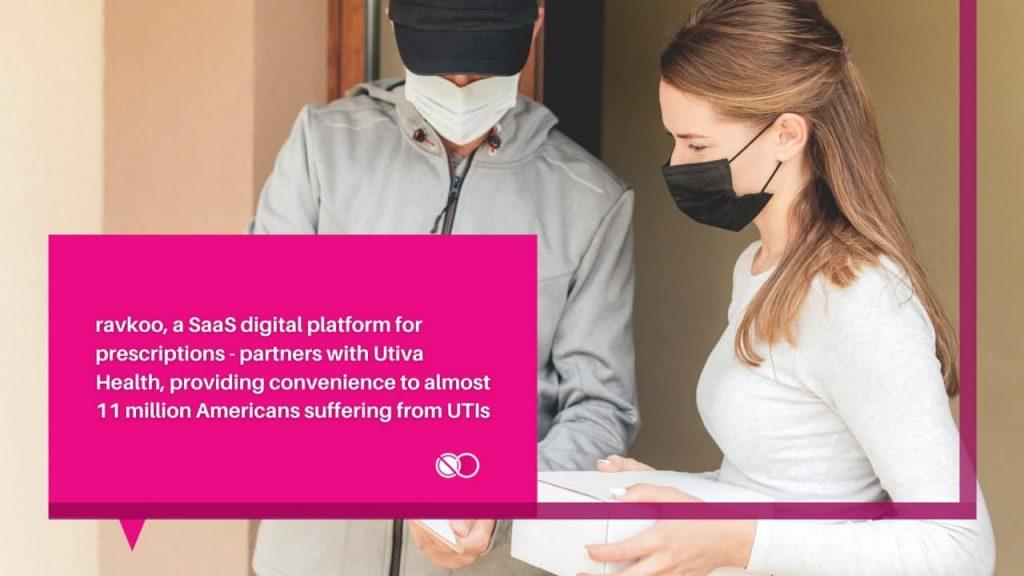 ravkoo, SaaS Digital Pharmacy, Partners with Utiva Health to Revolutionize Treatment of Urinary Tract Infections (UTIs)